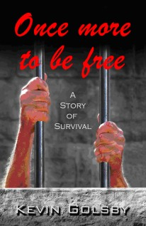 ONCE MORE TO BE FREE – A Story of Survival