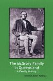The McGrory Family in Queensland – A Family History